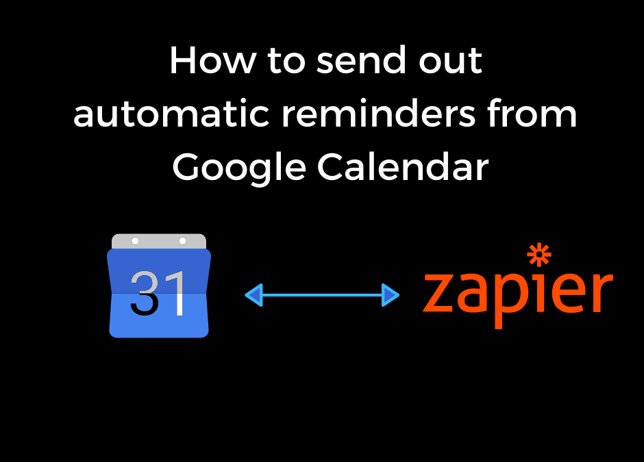 How to send out automatic reminders from Google Calendar